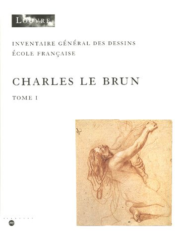 Inventaire des dessins de Charles le Brun (2 volumes), 1619-1690