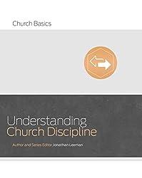 Understanding Church Discipline (Church Basics)