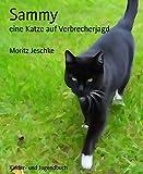 Sammy: eine Katze auf Verbrecherjagd