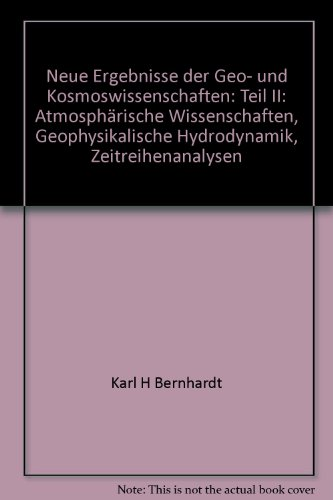 Neue Ergebnisse der Geo- und Kosmoswissenschaften: Teil II: Atmosphärische Wissenschaften, Geophysikalische Hydrodynamik, Zeitreihenanalysen (Sitzungsberichte der Leibniz-Sozietät e.V.)