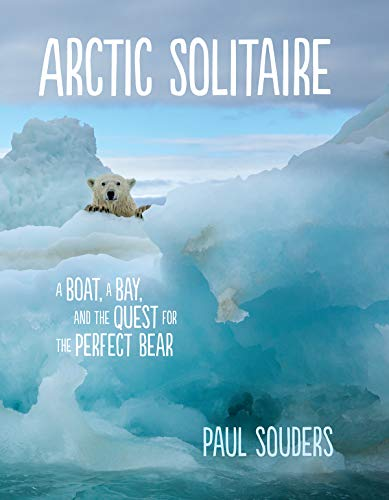 Arctic Solitaire: A Boat, a Bay, and the Quest for the Perfect Bear (English Edition)