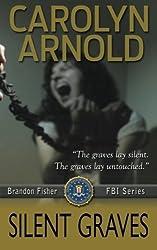 Silent Graves (Brandon Fisher FBI Series) by Carolyn Arnold (2014-02-08)