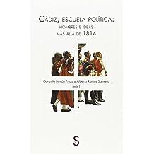 Cádiz, Escuela Política: Hombres E Ideas Más Allá De 1814 (Serie Historia Moderna)