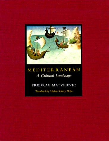 Mediterranean: A Cultural Landscape por Predrag Matvejevic