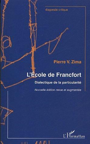L'école de Francfort : Dialectique de la particularité par Pierre Zima