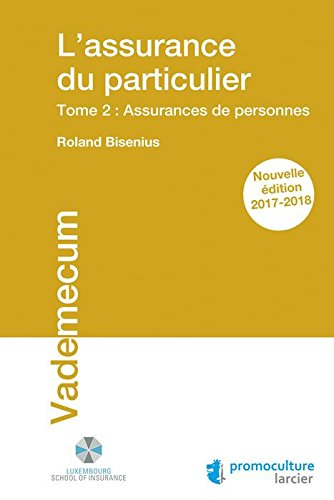 L'assurance du particulier: Tome 2 : Assurances de personnes par Roland Bisenius