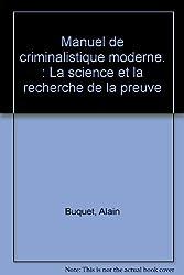 Manuel de criminalistique moderne