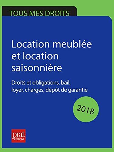 Location meuble et location saisonnire 2018: Droits et obligations, bail, loyer, charges, dpt de garantie