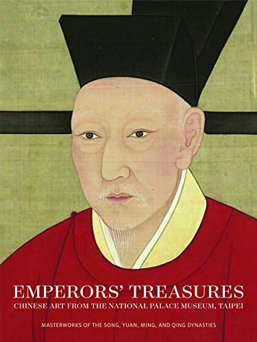 Emperors\' Treasures: Chinese Art from the National Palace Museum, Taipei