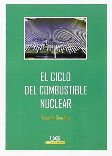 El ciclo del combustible nuclear (Fuera de Colección)