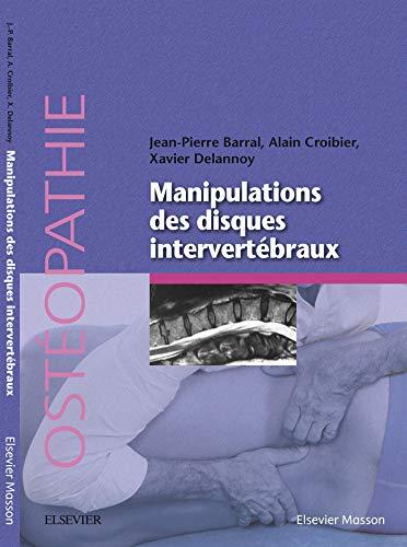 Manipulation des disques intervertébraux par Jean-Pierre Barral, Alain Croibier, Pascal Delannoy