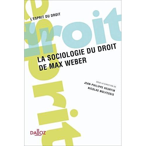 La sociologie du droit de Max Weber - 1ère éd.
