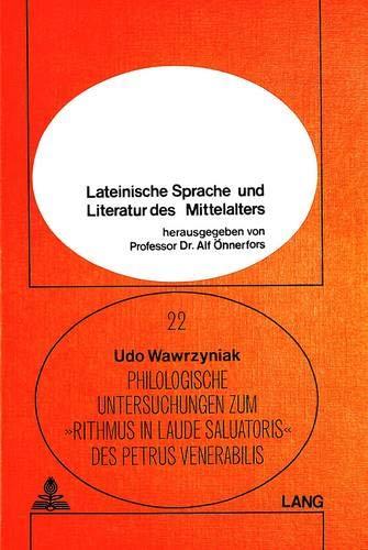 Philologische Untersuchungen zum Rithmus in laude saluatoris des Petrus Venerabilis: Edition und Kommentar (Lateinische Sprache und Literatur des Mittelalters, Band 22)