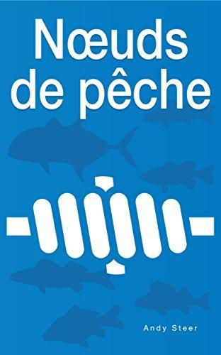 Nœuds de pêche (French Edition) -