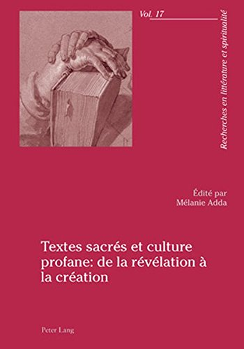 Textes Sacres Et Culture Profane: De La Revelation a La Creation