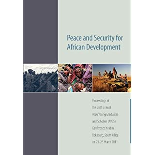 Peace and Security for African Development. Proceedings of the Sixth Annual Aisa Young Graduates and Scholars (Aygs) Conference