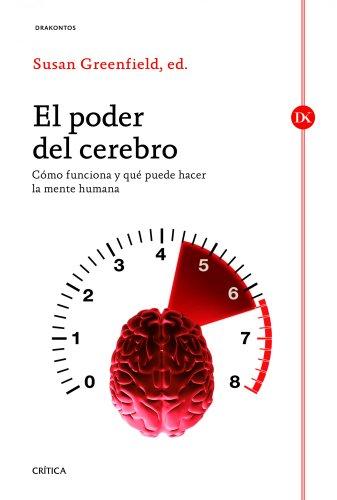 El poder del cerebro: Cómo funciona y qué puede hacer la mente humana (Drakontos) por Susan Greenfield