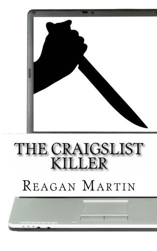 the-craigslist-killer-a-biography-of-richard-beasley-by-reagan-martin-2013-05-27