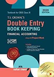 T.S. Grewal's Double Entry Book Keeping : Financial Accounting Textbook for CBSE Class 11 (Examination 202