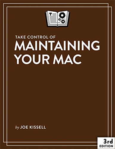 Take Control of Maintaining Your Mac (English Edition) -