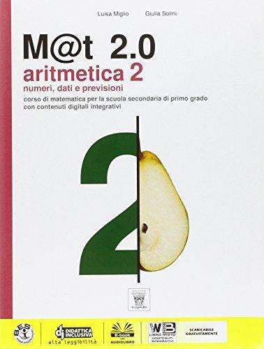 M@t 2.0. Aritmetica. Con e-book. Con espansione online. Per la Scuola media