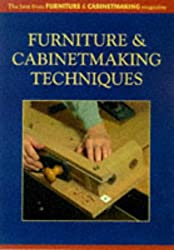 Furniture Making Techniques for the Wood Craftsman: The Best from