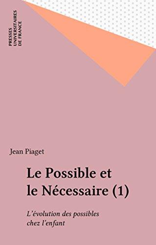 Le Possible et le Nécessaire (1): L'évolution des possibles chez l'enfant