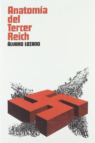 Anatomía del Tercer Reich: El debate y los historiadores por Álvaro Lozano Cutanda