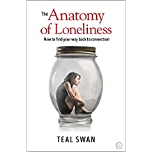 The Anatomy of Loneliness (English Edition)