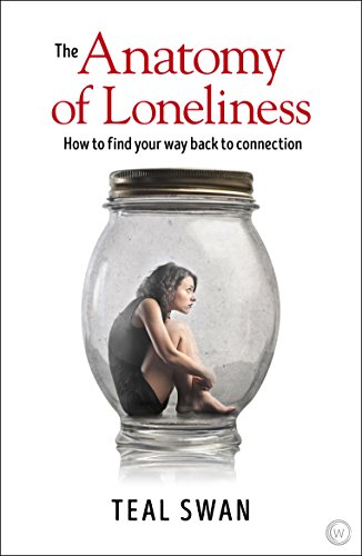 The Anatomy of Loneliness (English Edition) por Teal Swan