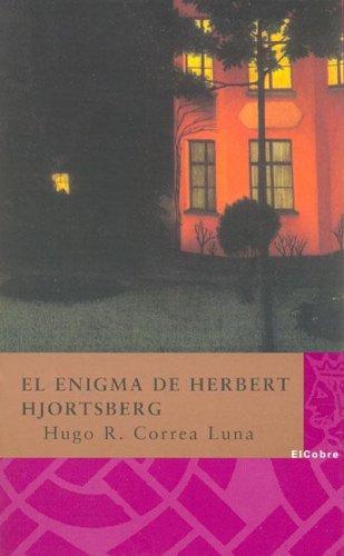Enigma de herbert hjortsberg, el (Coleccion La Diversidad) por Hugo R. Correa Luna