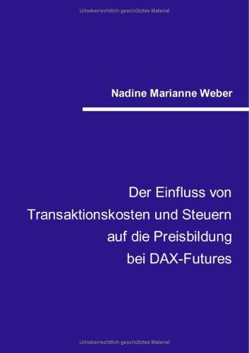 Der Einfluss von Transaktionskosten und Steuern auf die Preisbildung bei DAX Futures