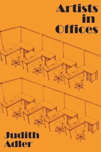 Artists in Offices: An Ethnography of an Academic Art Scene by Judith E. Adler (1979-01-01)