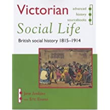 Victorian Social Life (Advanced History Sourcebooks)