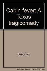 Cabin fever: A Texas tragicomedy