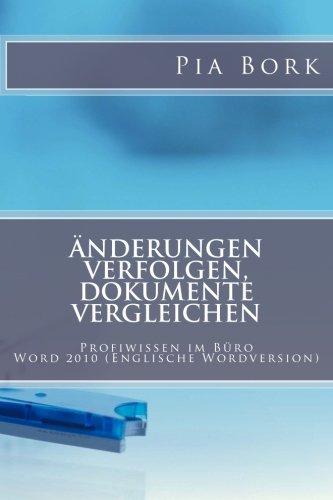 Microsoft Word 2010 - Änderungen verfolgen, Dokumente vergleichen: Englische Wordversion (Profiwissen im Büro)