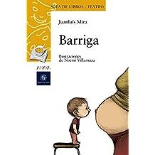 Barriga (Literatura Infantil (6-11 Años) - Sopa De Libros (Teatro))