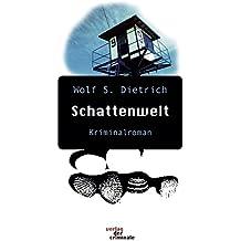 Schattenwelt Kriminalroman. (Book on Demand)