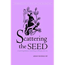 Scattering the Seed: A Guide Through Balthasar's Early Writings on Philosophy and the Arts