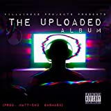 The Uploaded Album [Explicit]