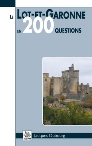 Lot-et-Garonne en 200 questions (Le)