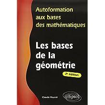 Autoformation aux Bases des Mathématiques : Les Bases de la Géométrie