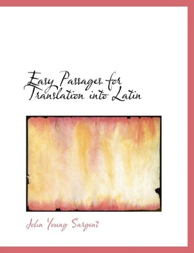 Easy Passages for Translation into Latin (Large Print Edition)