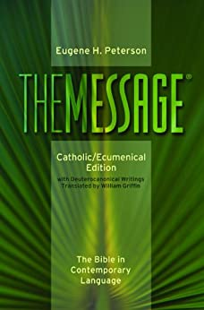 The Message Catholic/Ecumenical Edition by [Peterson, Eugene, Griffin, William]