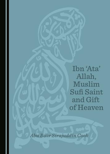 Ibn 'Ata' Allah, Muslim Sufi Saint and Gift of Heaven