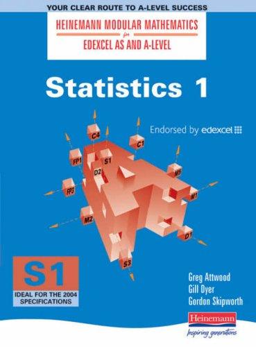 Heinemann Modular Maths For Edexcel AS & A Level Statistics 1 (S1): Bk. 1 (Heinemann Modular Mathematics for Edexcel AS and A Level)