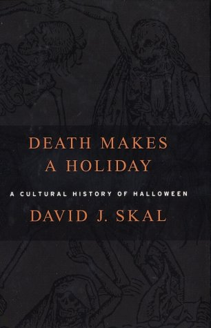 (Death Makes a Holiday: A Cultural History of Halloween)