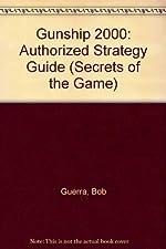 Gunship 2000 - The Authorized Strategy Guide de Bob Guerra