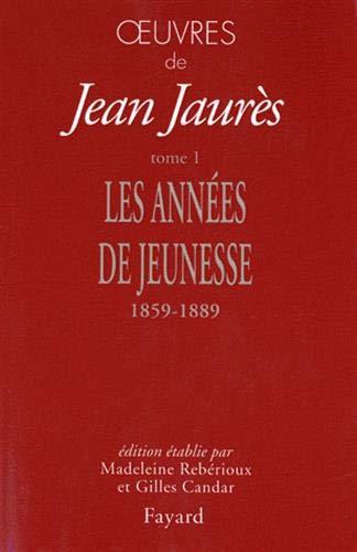 Oeuvres : Tome 1, Les années de jeunesse 1859-1889