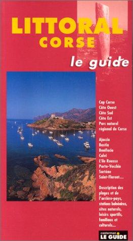 Littoral : Corse. Le guide par D. Desforges
